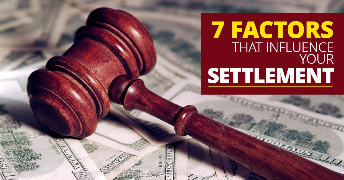 7 Factors That Influence Your Settlement