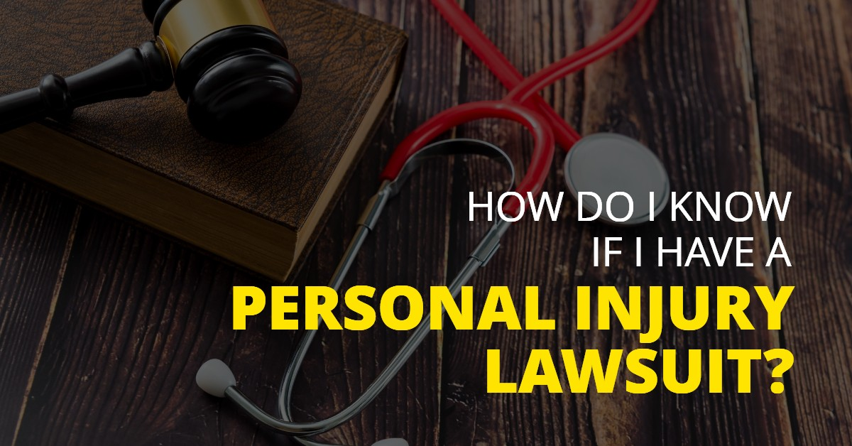 How Do I Know If I Have a Personal Injury Lawsuit?