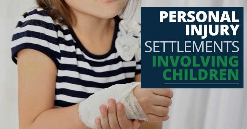 PERSONAL INJURY SETTLEMENTS INVOLVING CHILDREN-KendraLong