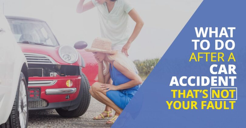 WHAT TO DO AFTER CAR ACCIDENT THAT'S NOT YOUR FAULT-KendraLong